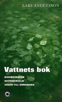 Vattnets bok. Bikungskupan ; Vattenorgeln ; Vägen till Gondwana