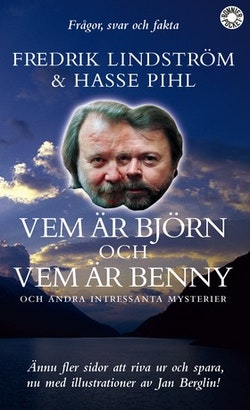 Vem är Björn och vem är Benny och andra intressanta mysterier : frågor, svar och fakta