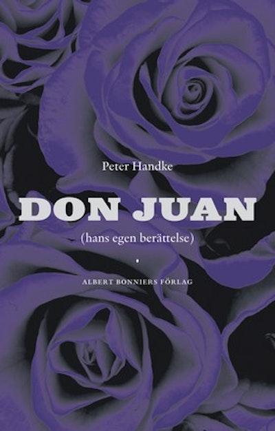 Don Juan : hans egen berättelse