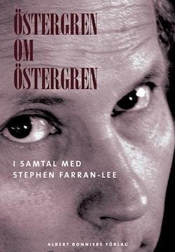 Östergren om Östergren : i samtal med Stephen Farran-Lee