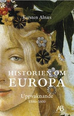 Historien om Europa : uppvaknande 1300-1600