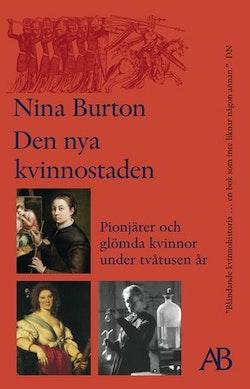 Den nya kvinnostaden : pionjärer och glömda kvinnor under tvåtusen år