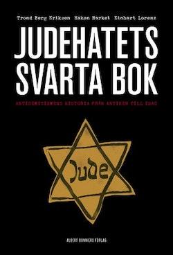 Judehatets svarta bok : antisemitismens historia från antiken till i dag