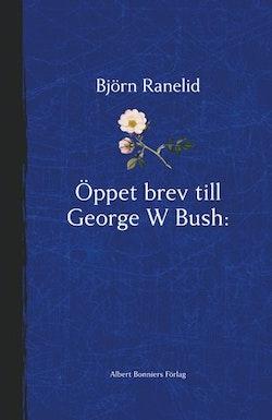 Öppet brev till George W Bush : paradisets nycklar hänger i helvetet - en sann berättelse
