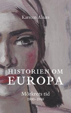 Historien om Europa : mörkrets tid 1900-1945