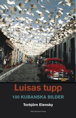 Luisas tupp : 100 kubanska bilder