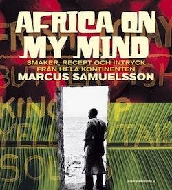 Africa on my mind : smaker, recept och intryck från hela kontinenten