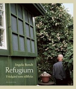 Refugium : trädgård som tillflykt