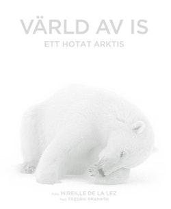 Värld av is : ett hotat Arktis