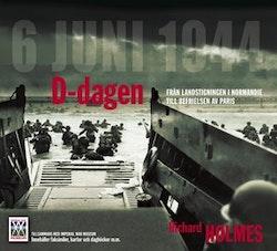 D-dagen : från landstigningen i Normandie till befrielsen av Paris
