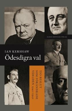 Ödesdigra val : tio beslut som förändrade världen 1940-1941