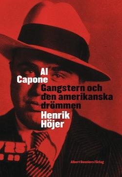 Al Capone : gangstern och den amerikanska drömmen