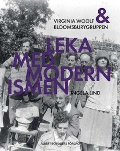 Leka med modernismen : Virginia Woolf och Bloomsburygruppen