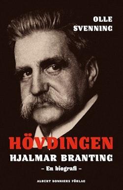 Hövdingen - Hjalmar Branting : en biografi