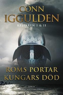Kejsaren I & II : Roms portar. Kungars död.