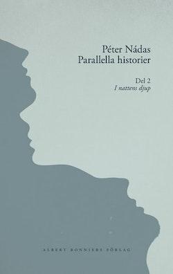 Parallella historier. Del 2. I nattens djup