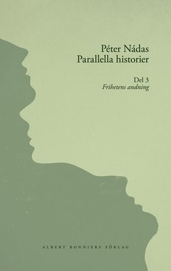 Parallella historier. Del 3. Frihetens andning