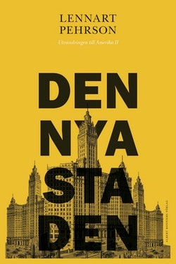 Den nya staden : utvandringen till Amerika II