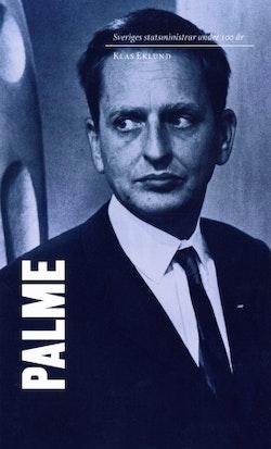 Sveriges statsministrar under 100 år : Olof Palme