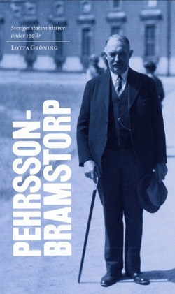 Sveriges statsministrar under 100 år : Axel Pehrson-Bramstorp