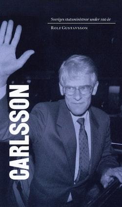 Sveriges statsministrar under 100 år : Ingvar Carlsson