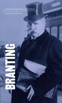 Sveriges statsministrar under 100 år : Hjalmar Branting