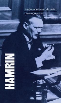 Sveriges statsministrar under 100 år : Felix Hamrin
