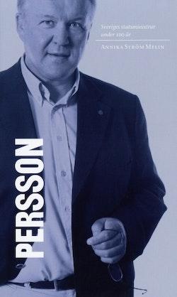 Sveriges statsministrar under 100 år : Göran Persson