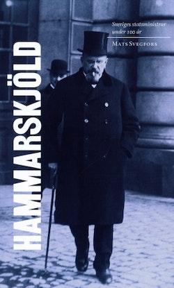 Sveriges statsministrar under 100 år : Hjalmar Hammarskjöld