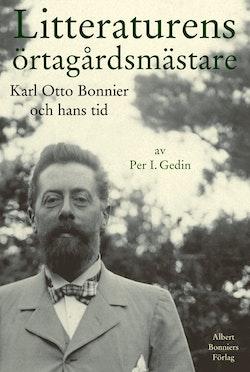 Litteraturens örtagårdsmästare : Karl Otto Bonnier och hans tid
