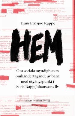 Hem : ett reportage om Sofia Rapp Johansson och om samhällets omhändertagande av barn