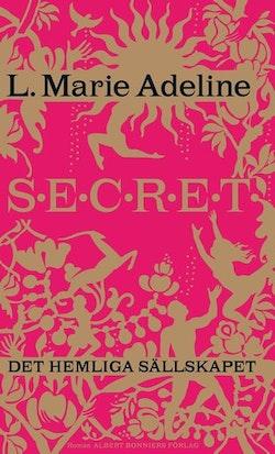 Secret : det hemliga sällskapet