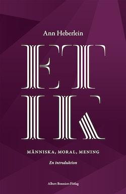 Etik : människa, moral, mening : en introduktion
