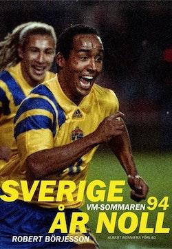 Sverige år noll : VM-sommaren 1994