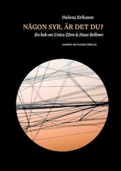 Någon syr, är det du? : en bok om Unica Zürn och Hans Bellmer