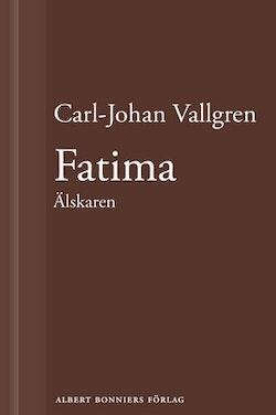 Fatima : Älskaren : En novell ur Längta bort