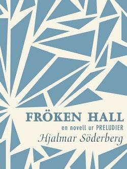 Fröken Hall: en novell ur Preludier