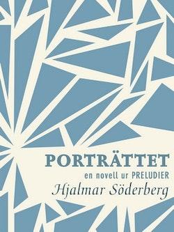 Porträttet: en novell ur Preludier