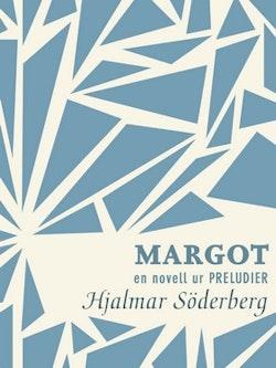 Margot: en novell ur Preludier