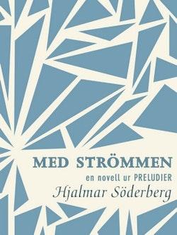 Med strömmen: en novell ur Preludier