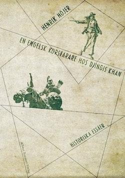 En engelsk korsfarare hos Djingis khan : historiska essäer