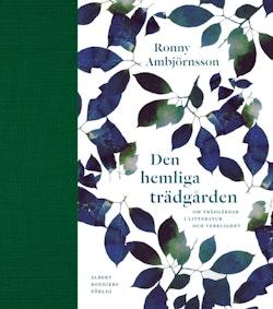 Den hemliga trädgården : om trädgårdar i litteratur och verklighet