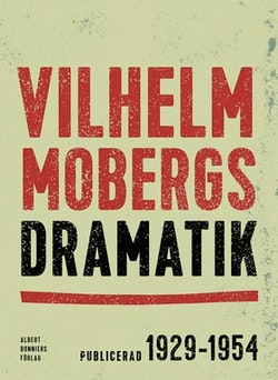 Vilhelm Mobergs dramatik : tio dramer