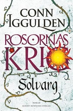 Rosornas krig. Andra boken, Solvarg