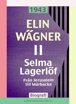 Selma Lagerlöf. 2, Från Jerusalem till Mårbacka