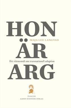 Hon är arg : ett vittnesmål om transnationell adoption