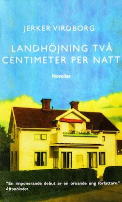 Landhöjning två centimeter per natt : Noveller