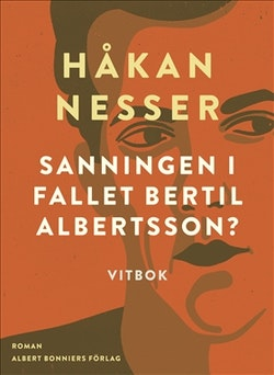 Sanningen i fallet Bertil Albertsson? : vitbok