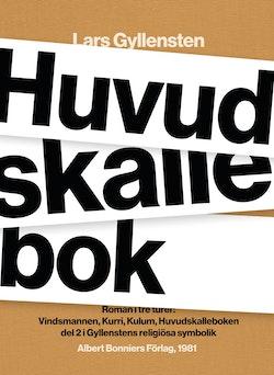 Huvudskallebok : roman i tre turer : Vindsmannen ; Kurri Kulum ; Huvudskalleboken