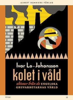 Kolet i våld : skisser från de engelska gruvarbetarnas värld